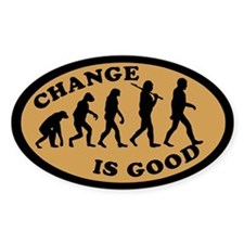 CHANGE IS GOOD Tip Jar Oval Decal