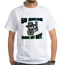 Go Ahead, Make My Day! Shirt