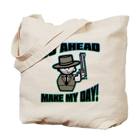 Go Ahead, Make My Day! Tote Bag