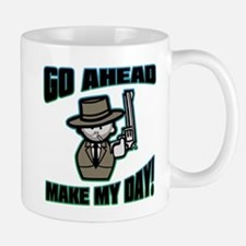 Go Ahead, Make My Day! Mug