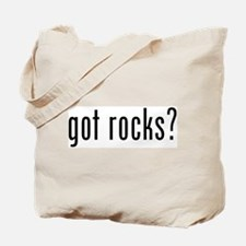 got rocks? Tote Bag
