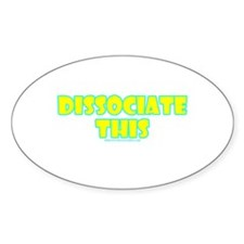 Dissociate This Oval Decal