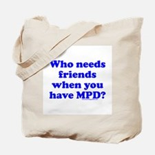 Who Needs Friends When You Ha Tote Bag