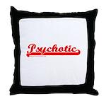 Psychotic Throw Pillow
