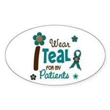 I Wear Teal For My Patients 12 Oval Decal