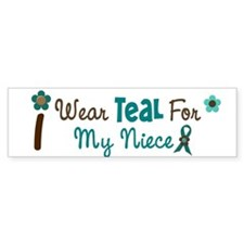 I Wear Teal For My Niece 12 Bumper Bumper Sticker