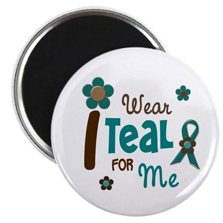 I Wear Teal For ME 12 Magnet