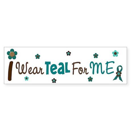 I Wear Teal For ME 12 Bumper Sticker