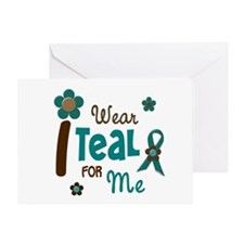 I Wear Teal For ME 12 Greeting Card