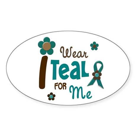 I Wear Teal For ME 12 Oval Sticker (10 pk)