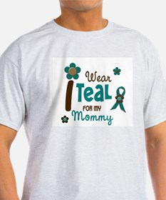 I Wear Teal For My Mommy 12 T-Shirt