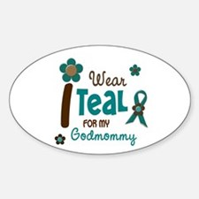 I Wear Teal For My Godmommy 12 Oval Decal