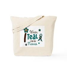 I Wear Teal For My Nana 12 Tote Bag