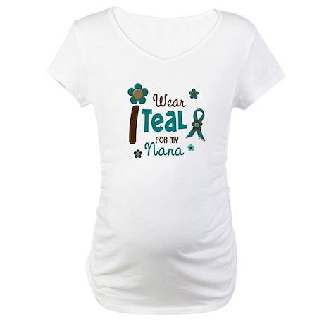I Wear Teal For My Nana 12 Maternity T-Shirt