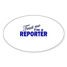 Trust Me I'm a Reporter Oval Decal