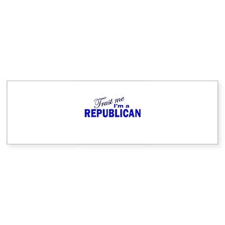 Trust Me I'm a Republican Bumper Sticker