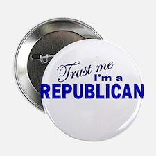 """Trust Me I'm a Republican 2.25"""" Button"""