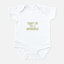 Trust Me I'm a Republican Infant Bodysuit