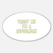 Trust Me I'm a Republican Oval Decal