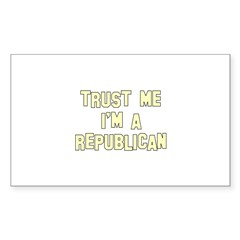 Trust Me I'm a Republican Rectangle Decal
