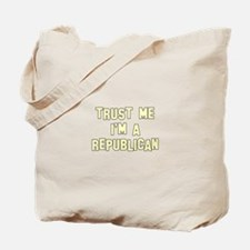 Trust Me I'm a Republican Tote Bag