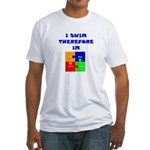 I swim therefore IM Fitted T-Shirt