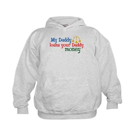 My Daddy loans your Daddy money Kids Hoodie