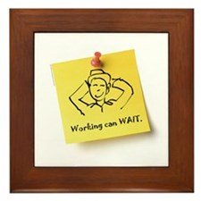Working Can Wait Framed Tile