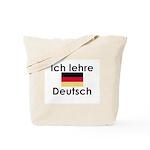 I teach German (Deutsch) Tote Bag