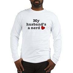 My Husband's a Nerd Long Sleeve T-Shirt