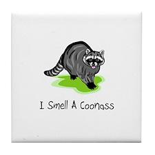 I Smell A CoonAss Tile Coaster