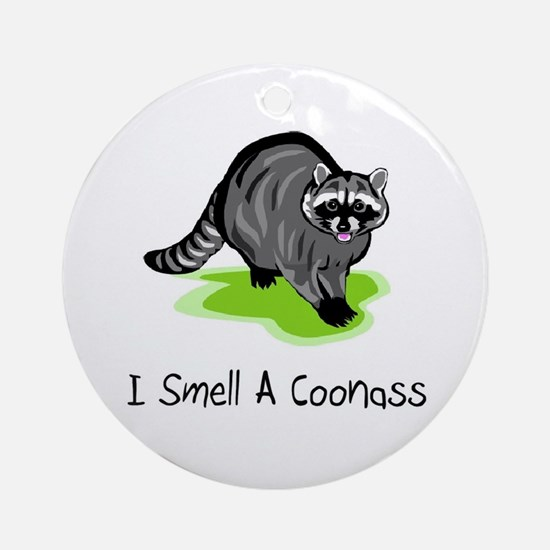 I Smell A CoonAss Ornament (Round)