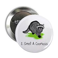 """I Smell A CoonAss 2.25"""" Button"""