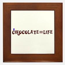 Chocolate=Life Framed Tile