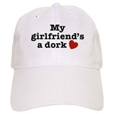 My Girlfriend's a Dork Baseball Cap