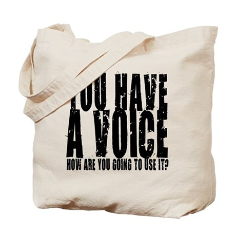 You have a voice Tote Bag