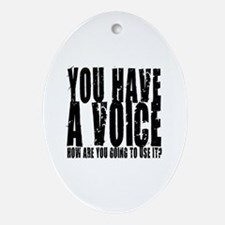 You have a voice Oval Ornament