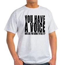 You have a voice T-Shirt