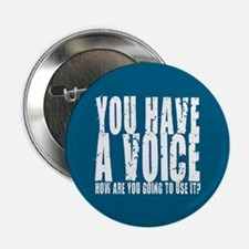 "You have a voice 2.25"" Button"