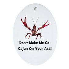 Make Me Go Cajun... Oval Ornament