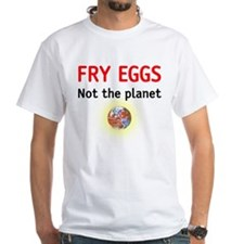 fry eggs not the planet Shirt