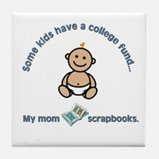 """My mom scrapbooks."" Tile Coaster"