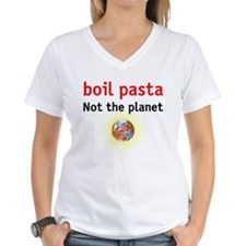 boil pasta not the planet Shirt