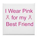 I Wear Pink for my Best Frien Tile Coaster
