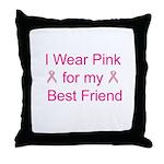 I Wear Pink for my Best Frien Throw Pillow