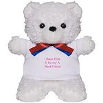 I Wear Pink for my Best Frien Teddy Bear