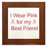 I Wear Pink for my Best Frien Framed Tile