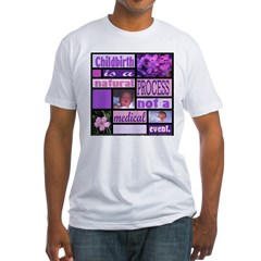 Childbirth is a natural proce Fitted T-Shirt