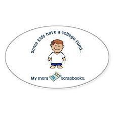 """""""My mom scrapbooks."""" Oval Decal"""