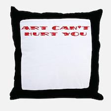 Art Can't Hurt You Throw Pillow